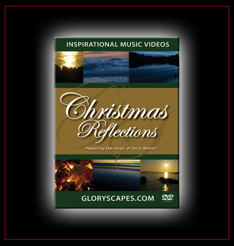 "GloryScapes ""Christmas Reflections"" - Featuring the Music of Jerry Nelson"