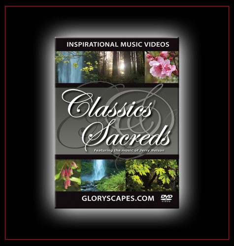 "GloryScapes ""Classics & Sacreds"" - featuring the music of Jerry Nelson"