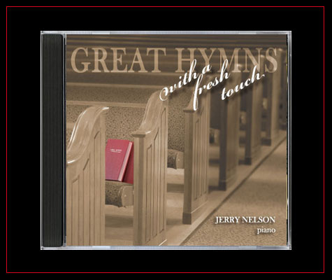 Great Hymns with a Fresh Touch by Jerry Nelson