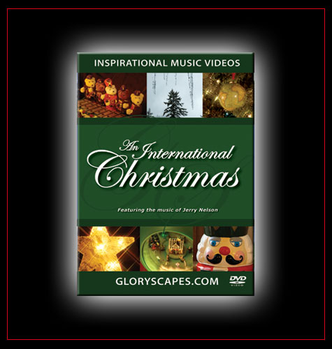 "GloryScapes ""An International Christmas"" - Featuring the Music of Jerry Nelson"