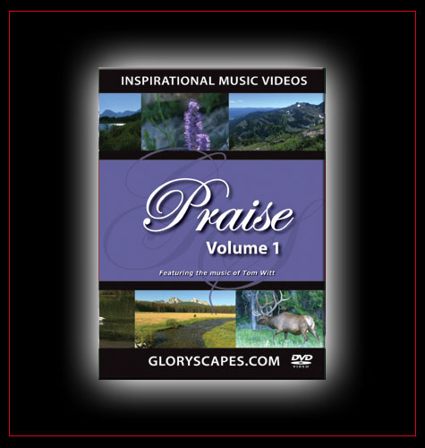 "GloryScapes ""Praise 1"" - Featuring the Music of Tom Witt"