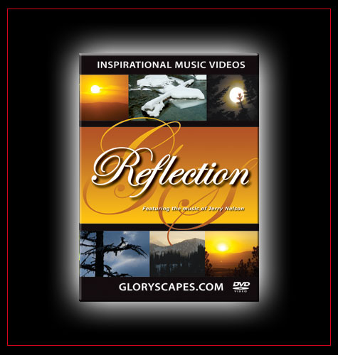 "GloryScapes ""Reflection"" - featuring the music of Jerry Nelson"
